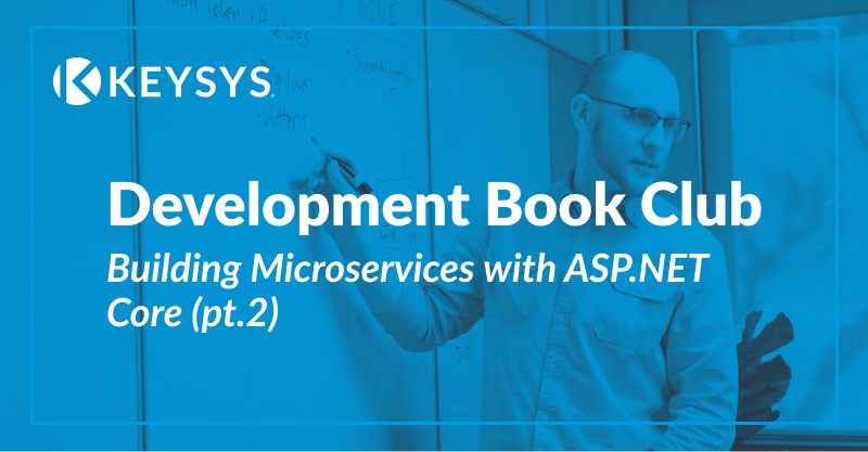 Development Book Club: Building Microservices with ASP.NET Core (pt.2)